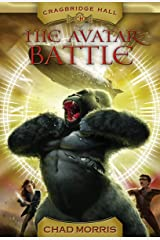 The Avatar Battle (Cragbridge Hall) by Chad Morris (4-Mar-2014) Hardcover Hardcover
