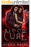 Blood Cure: A Paranormal Vampire Romance (Vampire Huntress Chronicles Book 3)