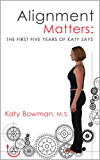 Alignment Matters: The First Five Years of Katy Says (English Edition)