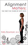 Alignment Matters: The First Five Years of Katy Says