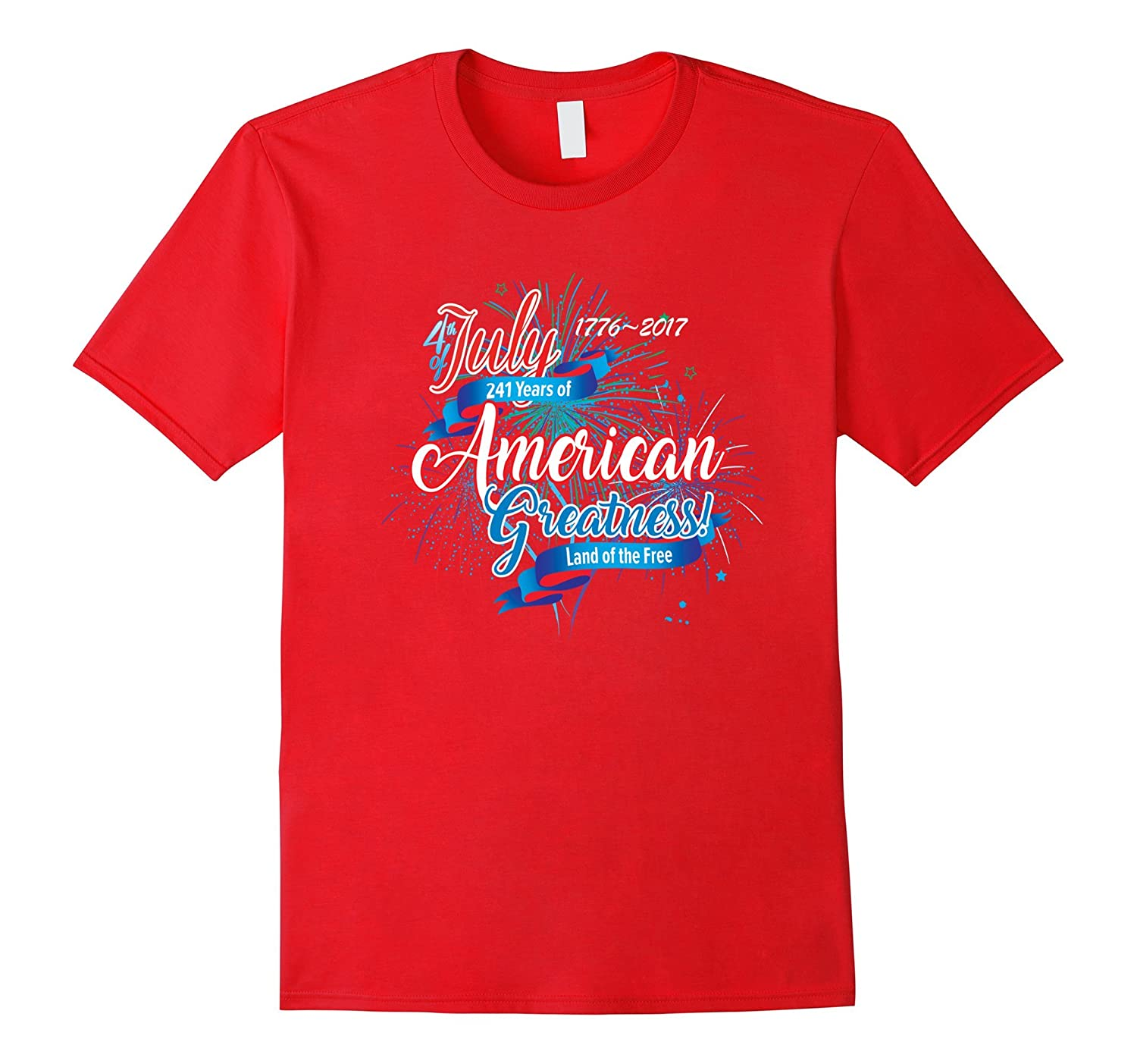 4th of July 1776-2017 241 Years American Greatness T-Shirt-Vaci