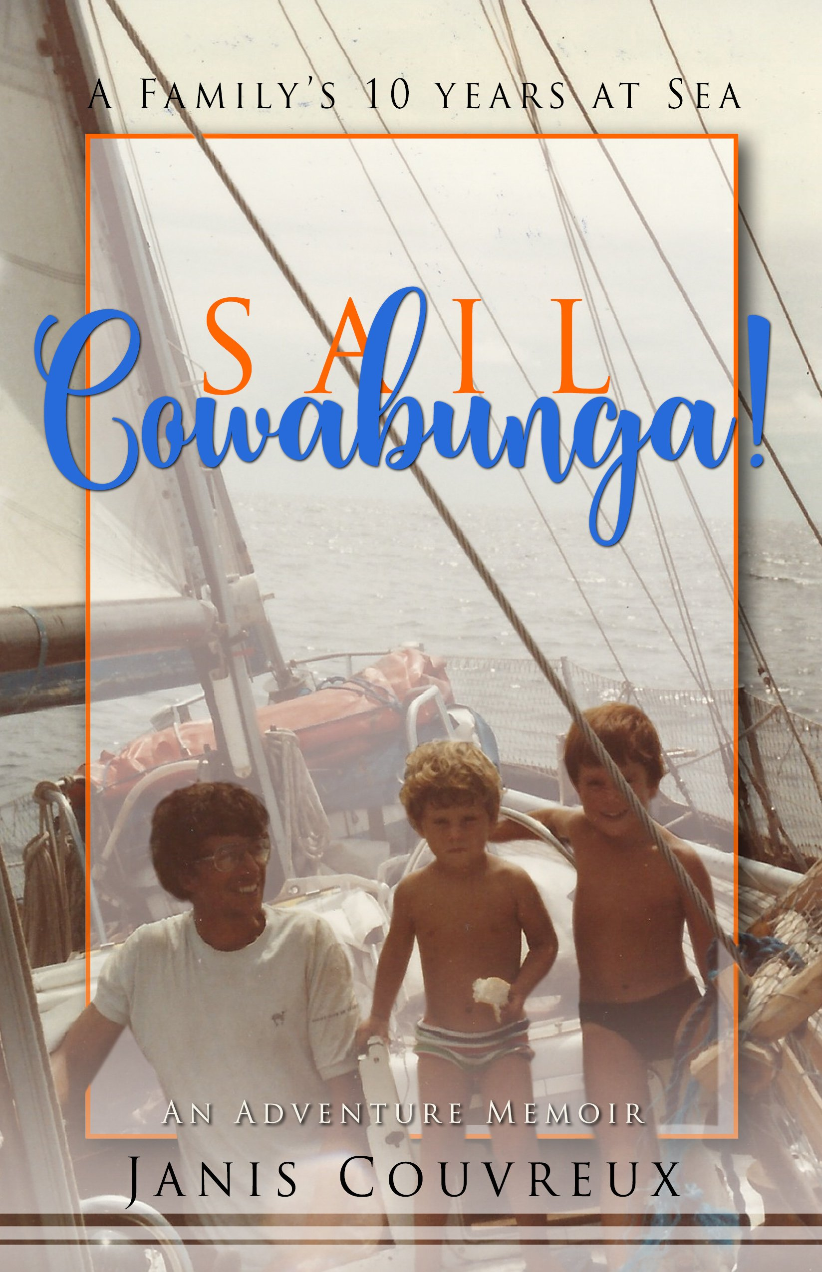 Download Sail Cowabunga! A Family's Ten Years at Sea pdf epub