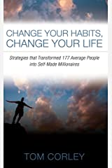 Change Your Habits, Change Your Life: Strategies that Transformed 177 Average People into Self-Made Millionaires Kindle Edition
