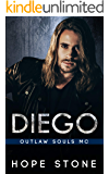 Diego: An MC Romance (Outlaw Souls Book 5)