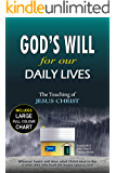 God's Will For Our Daily Lives: The Teaching of Jesus Christ