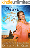 Santa Fe Mail Order Brides: Mark Found by Hope