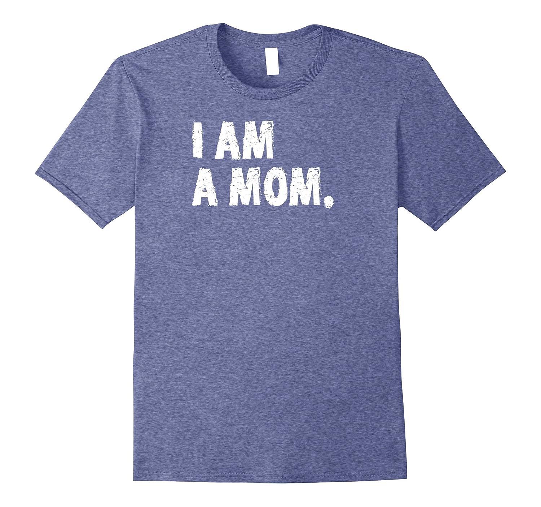I am Mom 2017 National Gun Violence Awareness Day T-Shirt-Vaci