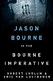 Robert Ludlum's The Bourne Imperative: The Bourne Saga: Book Ten (Jason Bourne)
