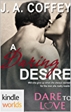 Dare To Love Series: A Daring Desire (Kindle Worlds Novella)