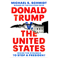 Donald Trump v. The United States: Inside the Struggle to Stop a President (English Edition)