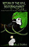 Return of the Soul Devouring Parrot (Worlds Akilter Series Book 4)
