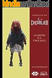 Le Chevalier: Juliette e a Cruz Azul (Crônicas do Le Chevalier Livro 4)