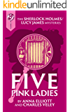 Five Pink Ladies: A Sherlock and Lucy Short Story (The Sherlock and Lucy Mystery Series Book 19)