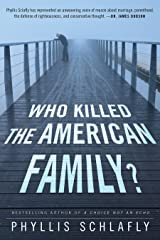 Who Killed the American Family? Kindle Edition