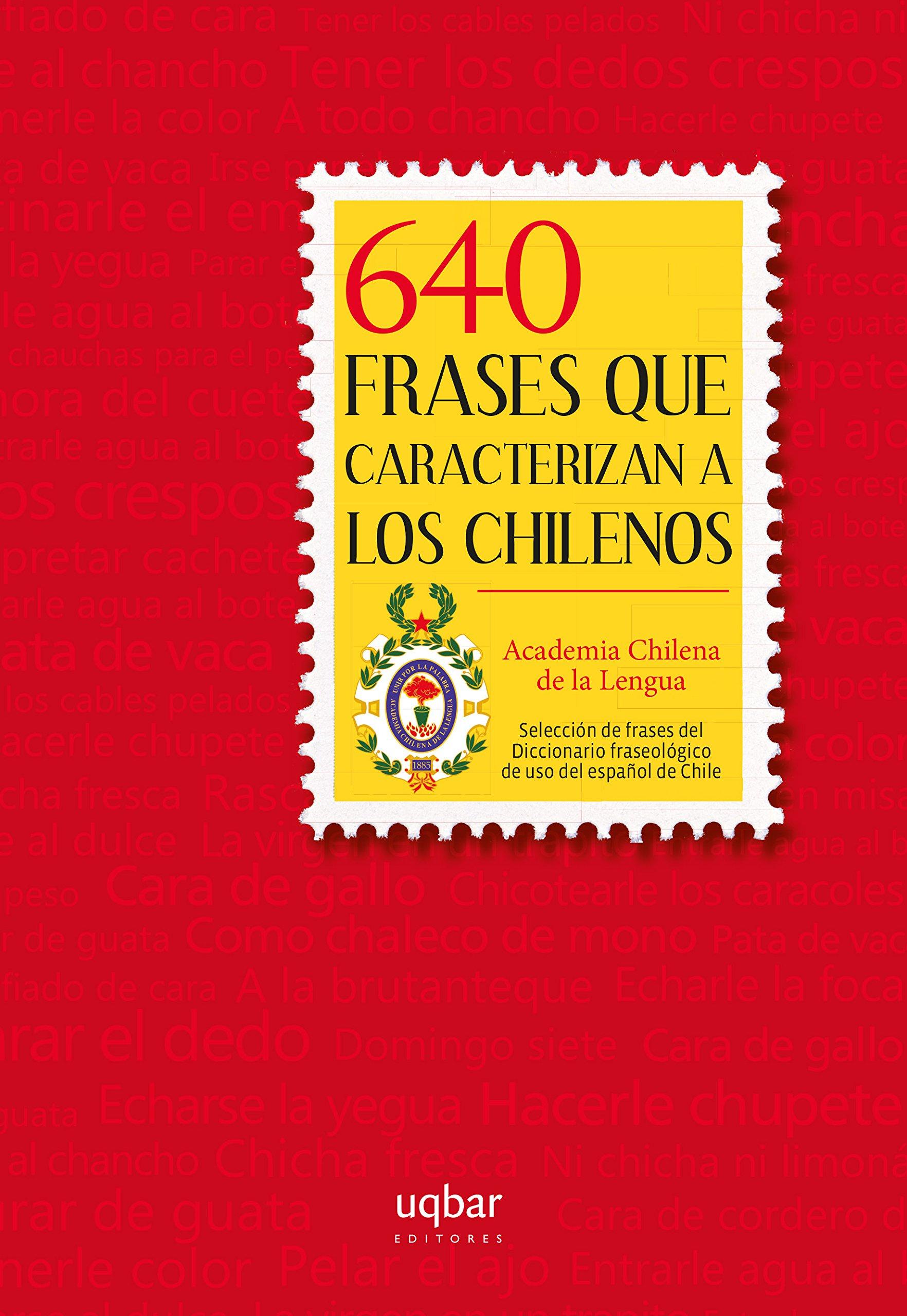 640 frases que caracterizan a los chilenos: Amazon.es: Academia chilena de la lengua: Libros