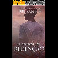 A Caminho da Redenção (Série Redenção Livro 3)
