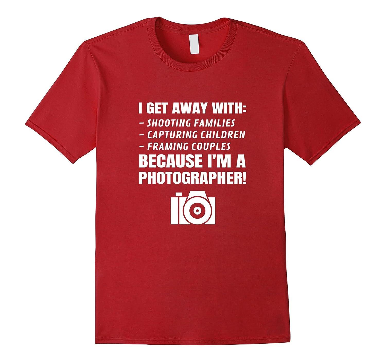 1d3e94e0ce Im A Photographer Funny Camera T-shirt Gift For Men Woman-TJ – theteejob