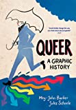 Queer: A Graphic History: by Meg-John Barker and illustrator Jules Scheele