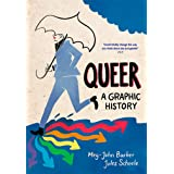 Queer: A Graphic History: by Meg-John Barker and illustrator Jules Scheele (Introducing...)