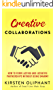 Creative Collaborations: How to Form Lasting and Lucrative Partnerships without Being Smarmy (English Edition)
