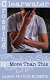 More Than This (Clearwater Crossing Book 11)