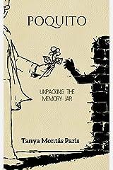 POQUITO: UNPACKING THE MEMORY JAR Kindle Edition