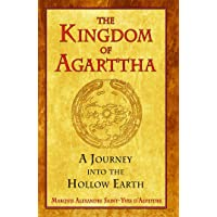 Kingdom of Agarttha: A Journey into the Hollow Earth