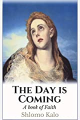 THE DAY IS COMING: a book of Faith Kindle Edition
