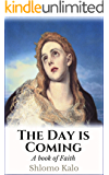 THE DAY IS COMING: a book of Faith