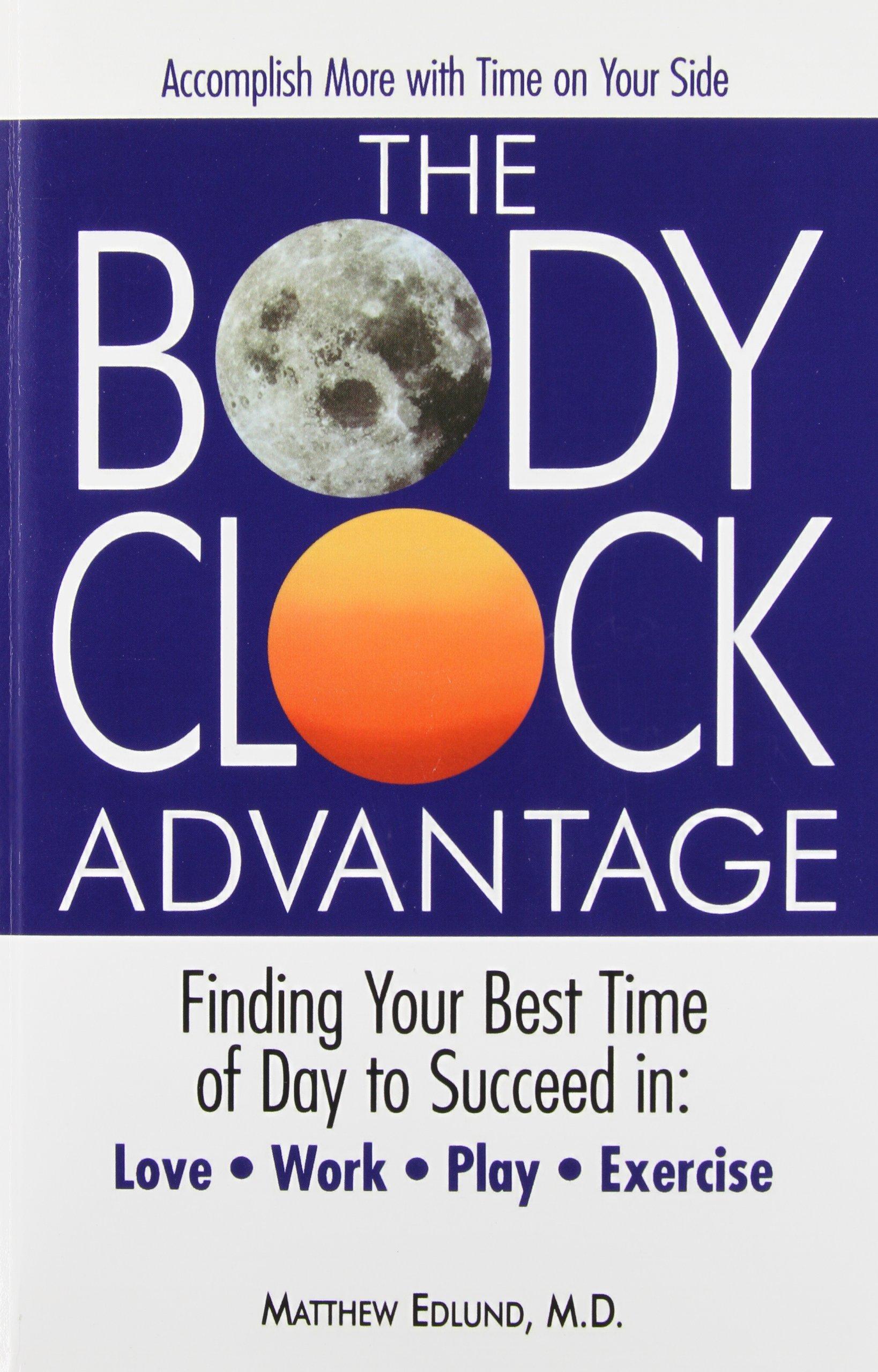 The Body Clock Advantage: Matthew Edlund: 9780974892702: Amazon.com: Books