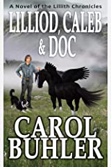 LILLIOD, CALEB, AND DOC (The Lillith Chronicles Book 10) Kindle Edition