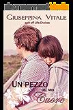 Un pezzo del mio cuore: Marco Rossi (life choices Vol. 3) (Italian Edition)