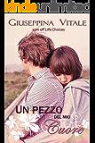 Un pezzo del mio cuore: Marco Rossi (life choices Vol. 3)