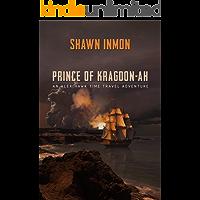 Prince of Kragdon-ah: An Alex Hawk Time Travel Adventure