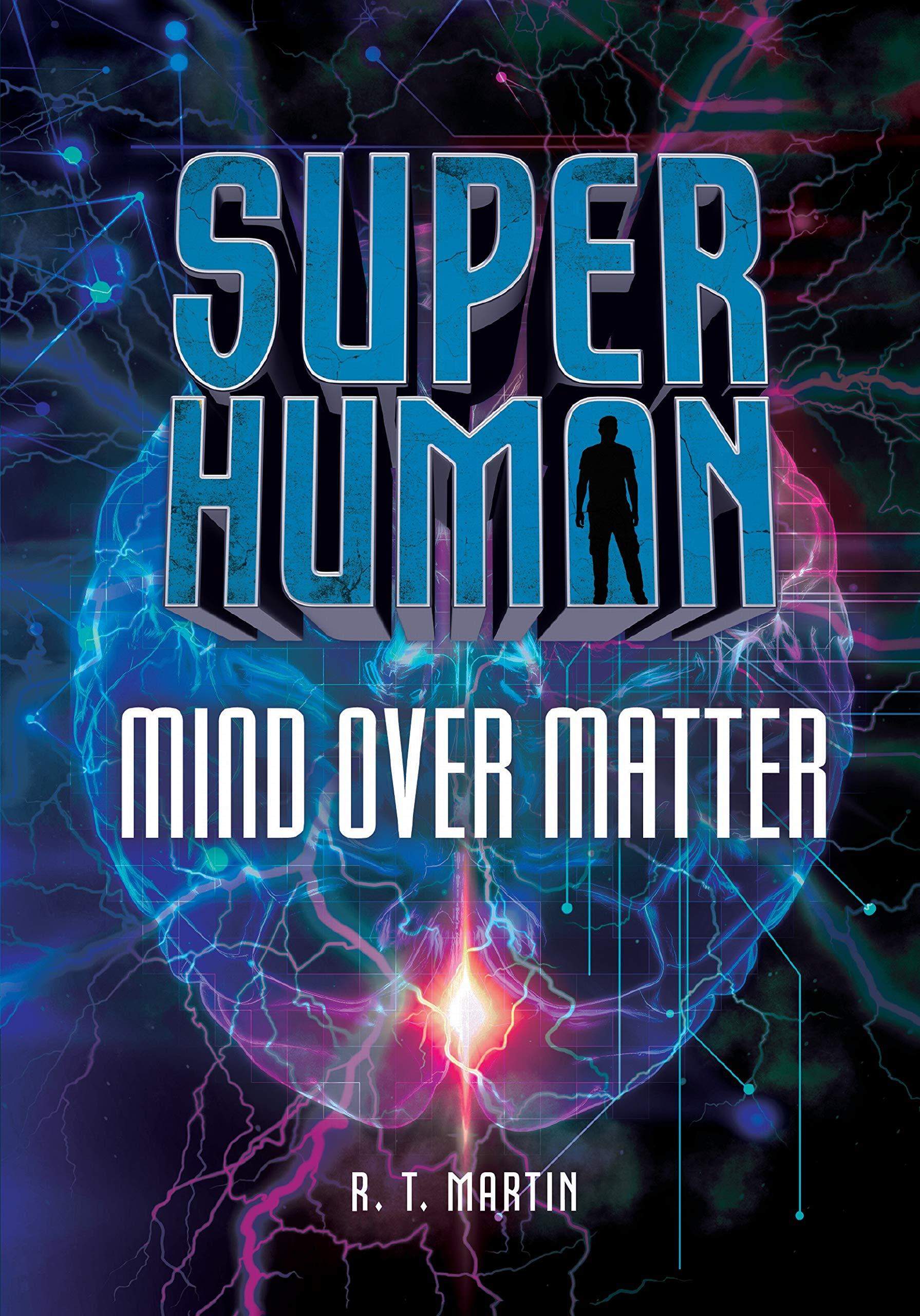 Read Online Mind over Matter (Superhuman) PDF