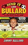 Bend It Like Bullard (English Edition)