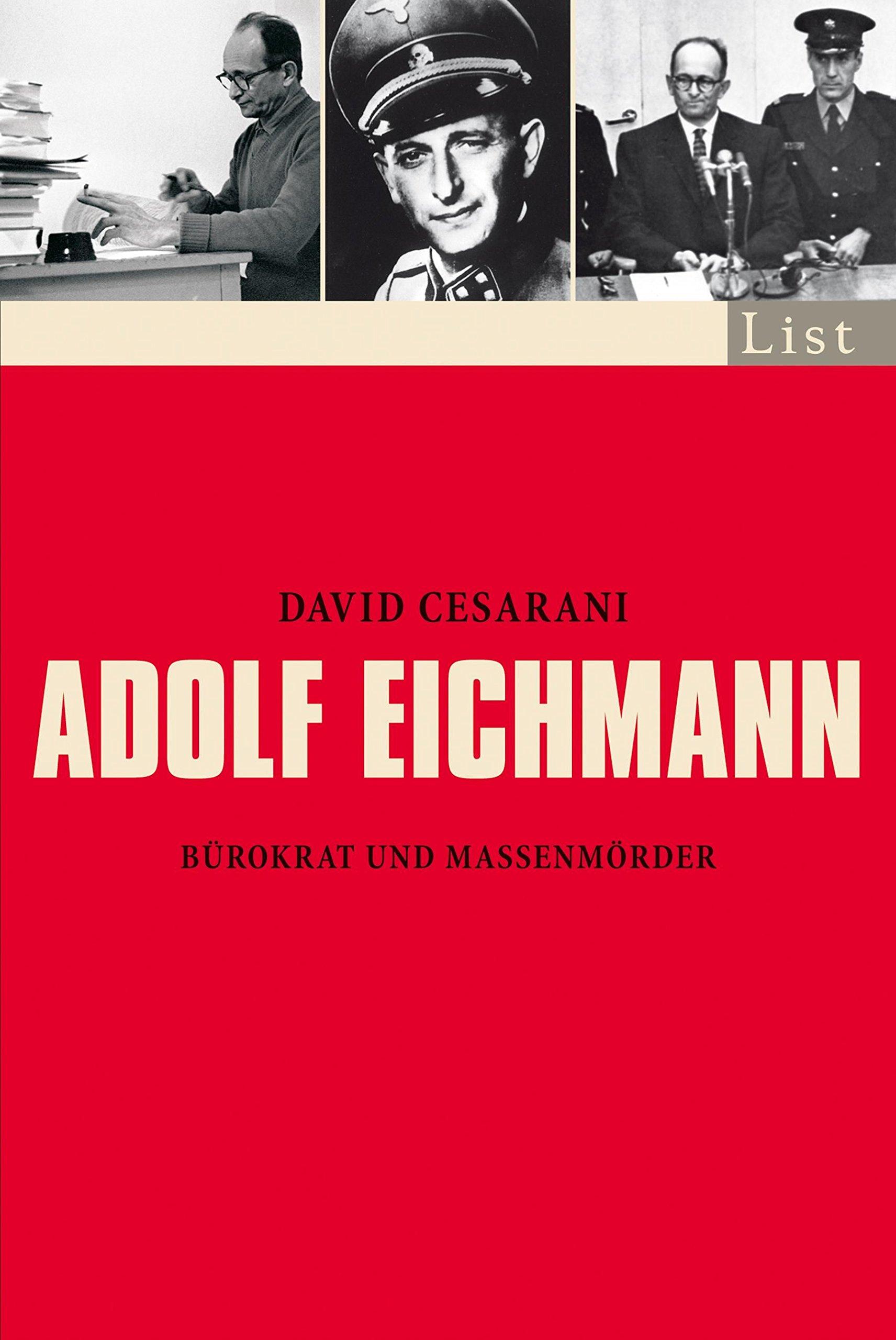 Adolf Eichmann: Bürokrat und Massenmörder