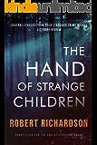 The Hand of Strange Children: A nerve-shredding mystery thriller