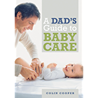 A Dad's Guide to Babycare (English Edition)