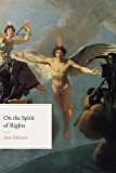 On the Spirit of Rights (The Life of Ideas)