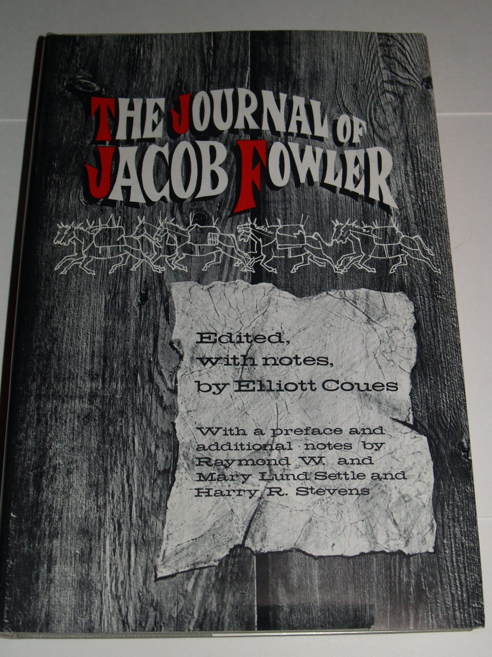 The Journal of Jacob Fowler, Fowler, Jacob