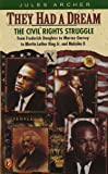 They Had a Dream: The Civil Rights Struggle from Frederick Douglass to Marcus Garvey to Martin Luther King And Malcolm X: Civil Rights Struggle from ... King, Jr.and Malcolm X (Epoch biographies)