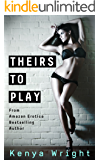 Theirs to Play (New Adult Erotic Romance) (Billionaire Games Book 1)