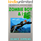 Zombie Boy & I - Book 16 (An Unofficial Minecraft Book) (Zombie Boy & I Collection)