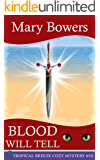 Blood Will Tell (Tropical Breeze Cozy Mystery Book 10)