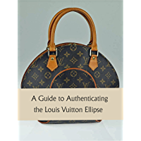 A Guide to Authenticating the Louis Vuitton Ellipse Shopping, MM, and Backpack (Authenticating Louis Vuitton Book 13)