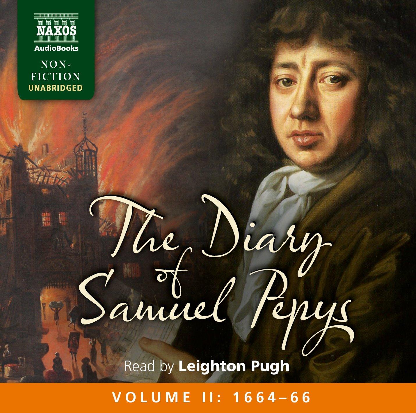 The Diary of Samuel Pepys, Volume II: 1664 - 1666 by Naxos AudioBooks