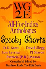 The WG2E All-For-Indies Anthologies: Spooky Shorts Edition Kindle Edition