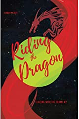 Riding the Dragon (Flirting with the Zodiac Book 2) Kindle Edition
