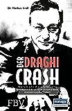 Der Draghi-Crash: Warum uns die entfesselte Geldpolitik in die finanzielle Katastrophe führt (German Edition)